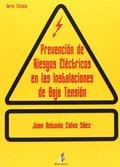 PREVENCIÓN DE RIESGOS ELÉCTRICOS EN LAS INSTALACIONES DE BAJA TENSIÓN. TENSION.