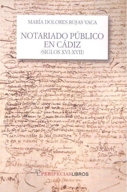 NOTARIADO PUBLICO EN CADIZ SIGLOS XVI-XVII
