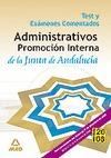 ADMINISTRATIVO DE LA JUNTA DE ANDALUCÍA. PROMOCIÓN INTERNA.TEST Y EXÁMENES COMEN.