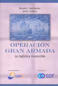OPERACIÓN GRAN ARMADA : LA LOGISTICA INVENCIBLE