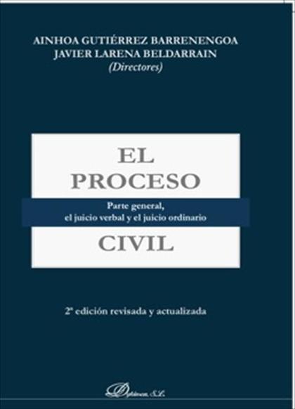 EL PROCESO CIVIL : PARTE GENERAL, EL JUICIO VERBAL Y EL JUICIO ORDINARIO