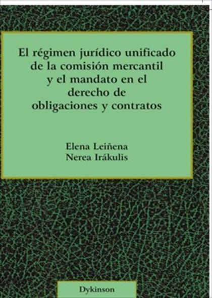 El régimen jurídico unificado de la comisión mercantil y el mandato en el derecho de obligacion