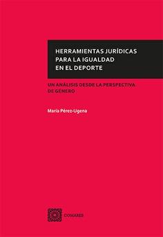 HERRAMIENTAS JURIDICAS PARA LA IGUALDAD EN EL DEPORTE.