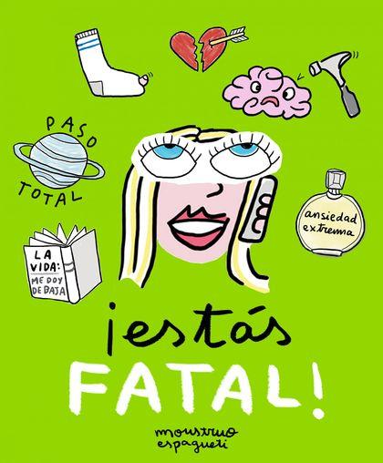 ¡ESTÁS FATAL!.