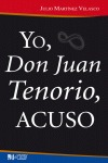 YO, DON JUAN TENORIO, ACUSO