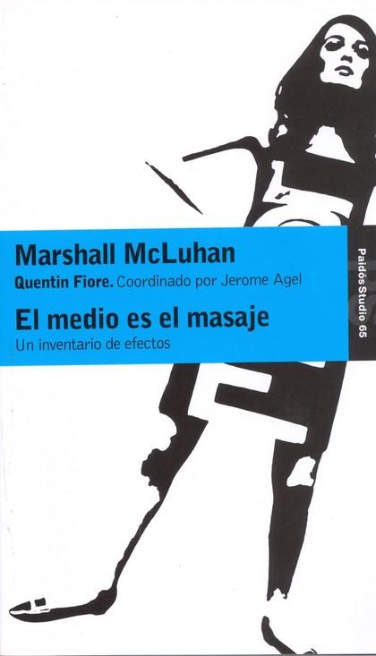 EL MEDIO ES EL MASAJE  (PAIDOS STUDIO N.65).REIMPR.1997