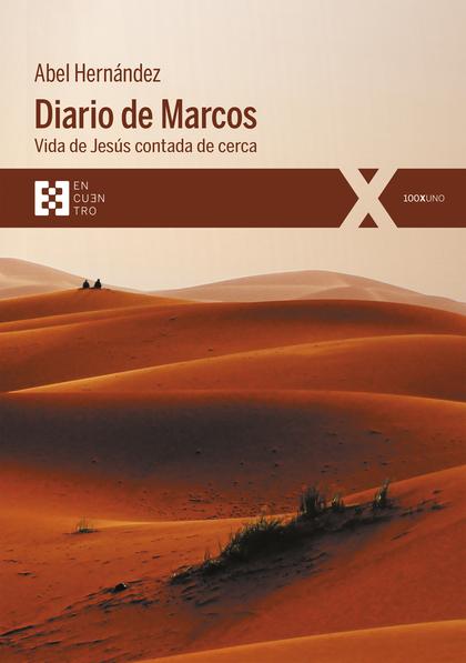 DIARIO DE MARCOS. VIDA DE JESÚS CONTADA DE CERCA