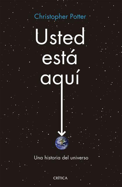 USTED ESTÁ AQUÍ. UNA HISTORIA DEL UNIVERSO