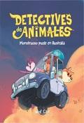 DETECTIVES DE ANIMALES: MONSTRUOSO PUZLE EN AUSTRALIA