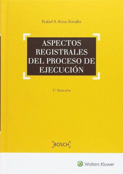 ASPECTOS REGISTRALES PROCESO DE EJECUCION 3ªED.