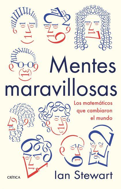 MENTES MARAVILLOSAS. LOS MATEMÁTICOS QUE CAMBIARON EL MUNDO