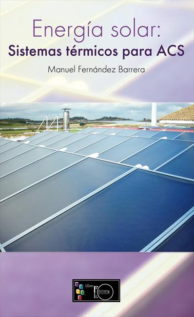 ENERGÍA SOLAR : SISTEMAS TÉRMICOS PARA ACS