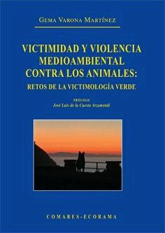 VICTIMIDAD Y VIOLENCIA MEDIOAMBIENTAL CONTRA LOS ANIMALES.