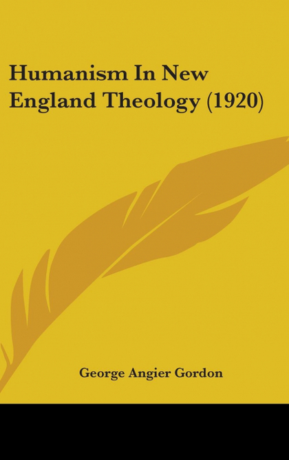 HUMANISM IN NEW ENGLAND THEOLOGY (1920)