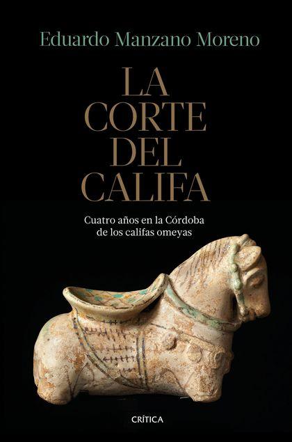 LA CORTE DEL CALIFA                                                             CUATRO AÑOS EN