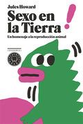 SEXO EN LA TIERRA. UN HOMENAJE A LA REPRODUCCIÓN ANIMAL