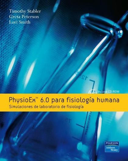 PHYSIOEX 6.0 PARA FISIOLOGÍA HUMANA : SIMULACIONES DE LABORATORIO DE FISIOLOGÍA