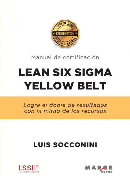 LEAN SIX SIGMA YELLOW BELT. MANUAL DE CERTIFICACIÓN