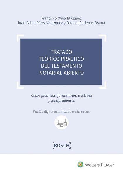 TRATADO TEORICO PRACTICO DEL TESTAMENTO ABIERTO NOTARIAL.