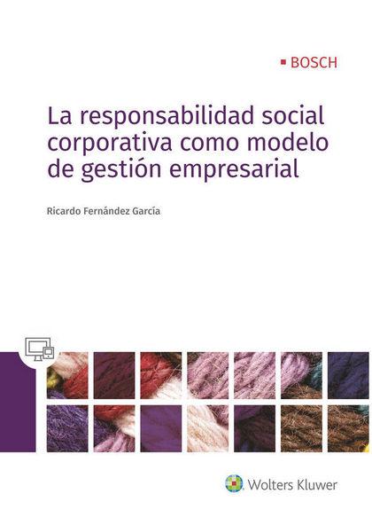 LA RESPONSABILIDAD SOCIAL CORPORATIVA COMO MODELO DE GESTIÓN EMPRESARIAL