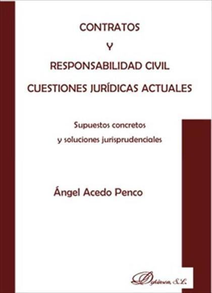 Contratos y responsabilidad civil. Cuestiones jurídicas actuales