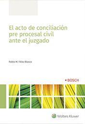 EL ACTO DE CONCILIACIÓN PRE PROCESAL CIVIL ANTE EL JUZGADO