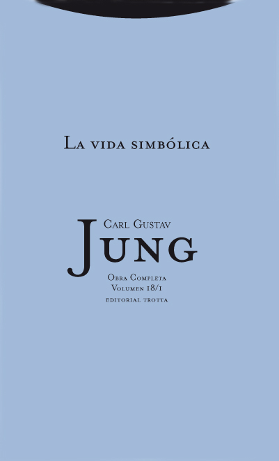 LA VIDA SIMBÓLICA 1. OBRA COMPLETA. VOLUMEN 18