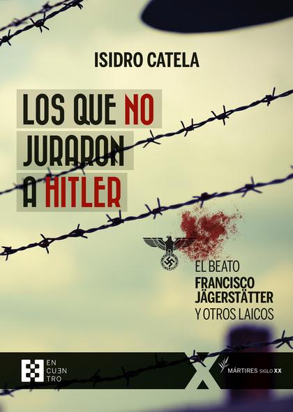 LOS QUE NO JURARON A HITLER