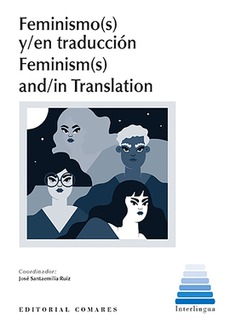 FEMINISMO S Y EN TRADUCCION FEMINISM S AND IN TRANSLATION.