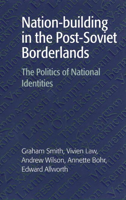 NATION-BUILDING IN THE POST-SOVIET             BORDERLANDS