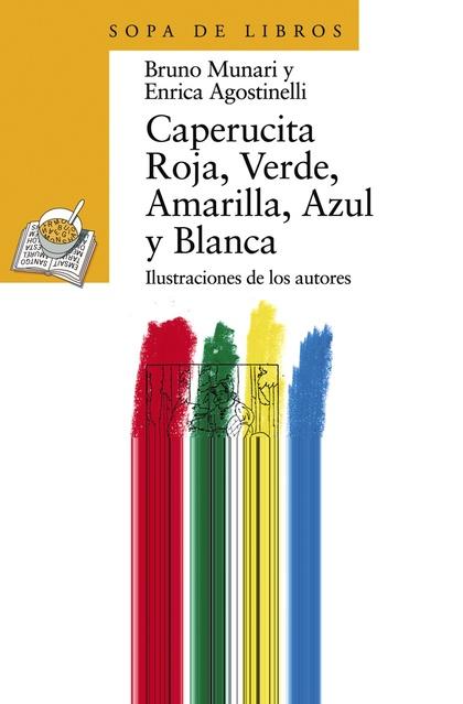 CAPERUCITA ROJA, VERDE, AMARILLA, AZUL Y BLANCA