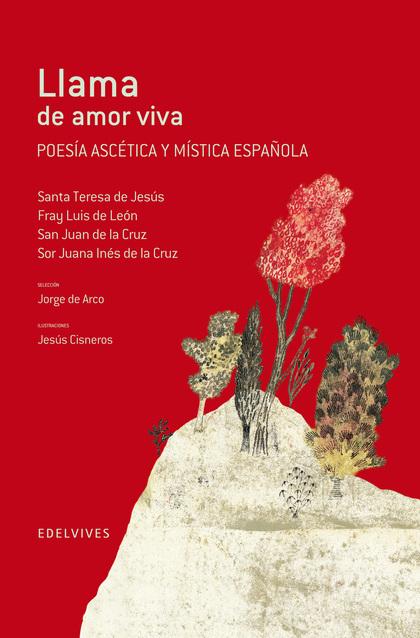 LLAMA DE AMOR VIVA : POESÍA ASCÉTICA Y MÍSTICA ESPAÑOLA