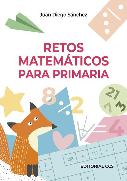 RETOS MATEMÁTICOS PARA PRIMARIA.