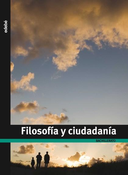 FILOSOFÍA Y CIUDADANÍA, BACHILLERATO