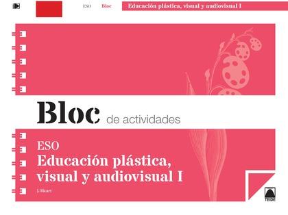 BLOC DE ACTIVIDADES. EDUCACIÓN PLÁSTICA, VISUAL Y AUDIOVISUAL I ESO.