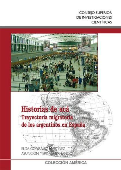 HISTORIAS DE ACÁ : TRAYECTORIA MIGRATORIA DE LOS ARGENTINOS EN ESPAÑA