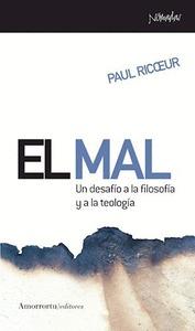 EL MAL. UN DESAFÍO A LA FILOSOFÍA Y A LA TEOLOGÍA