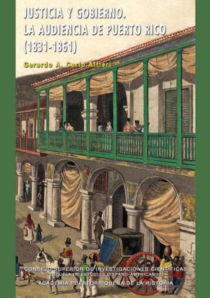 JUSTICIA Y GOBIERNO : LA AUDIENCIA DE PUERTO RICO (1831-1861)