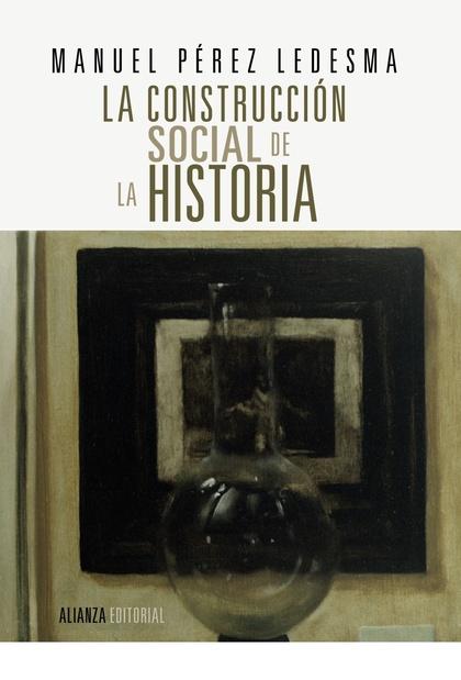 LA CONSTRUCCIÓN SOCIAL DE LA HISTORIA : ESPAÑA SIGLO XIX