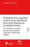 DERECHO DE LA SEGURIDAD SOCIAL EN LA JURISPRUDENCIA DE LA CORTE SUPREMA DE LOS ESTADOS UNIDOS.