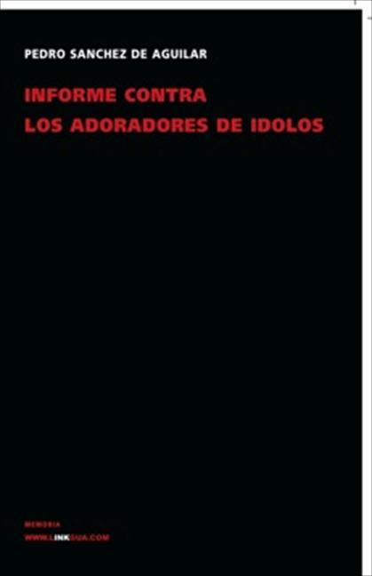INFORME CONTRA LOS ADORADORES DE ÍDOLOS DEL OBISPADO DE YUCATÁN