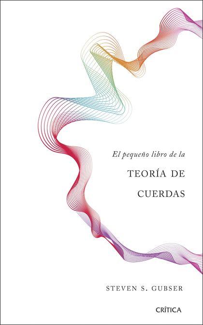 EL PEQUEÑO LIBRO DE LA TEORÍA DE CUERDAS.