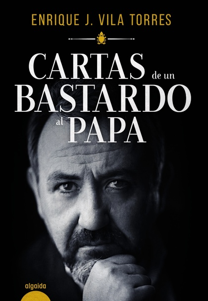 CARTAS DE UN BASTARDO AL PAPA.