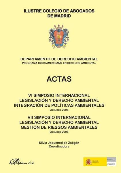 ACTAS DEL VII SIMPOSIO INTERNACIONAL LEGISLACIÓN Y DERECHO AMBIENTAL : CELEBRADO EN MADRID, DEL