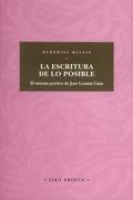 LA ESCRITURA DE LO POSIBLE: EL SISTEMA POÉTICO DE JOSÉ LEZAMA LIMA