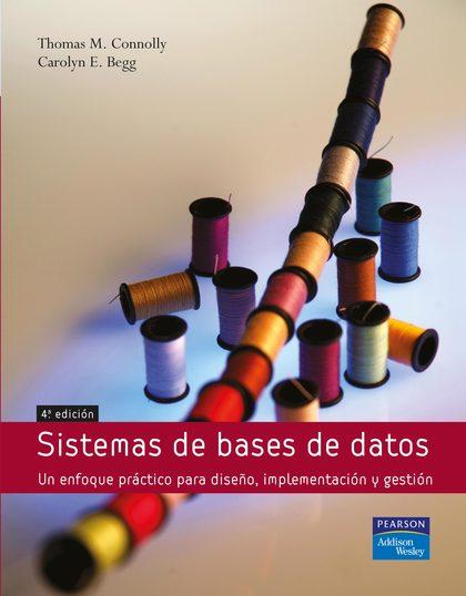 SISTEMAS DE BASES DE DATOS: UN ENFOQUE PRÁCTICO PARA DISEÑO, IMPLEMENTACIÓN Y GESTIÓN