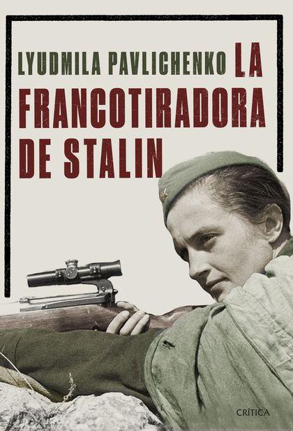 LA FRANCOTIRADORA DE STALIN.