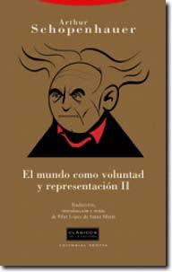 MUNDO COMO VOLUNTAD Y REPRESENTACION II,EL.