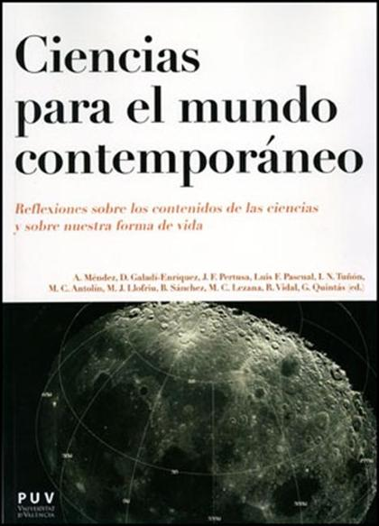 CIENCIAS PARA EL MUNDO CONTEMPORÁNEO : REFLEXIONES SOBRE LOS CONTENIDOS DE LAS CIENCIAS Y SOBRE