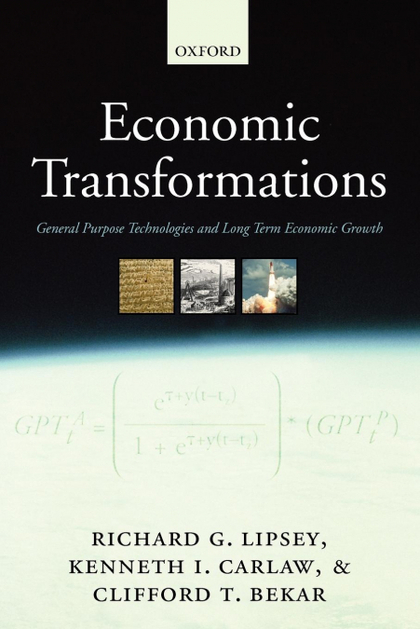 ECONOMIC TRANSFORMATIONS. GENERAL PURPOSE TECHNOLOGIES AND LONG TERM ECONOMIC GROWTH